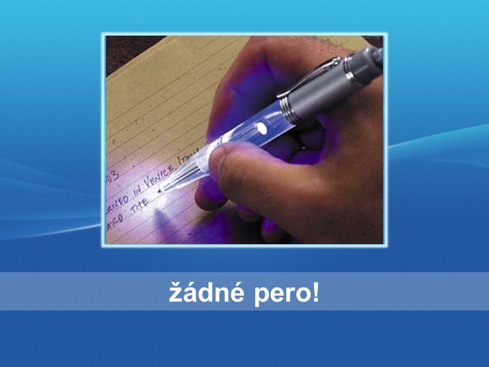 žádné pero!