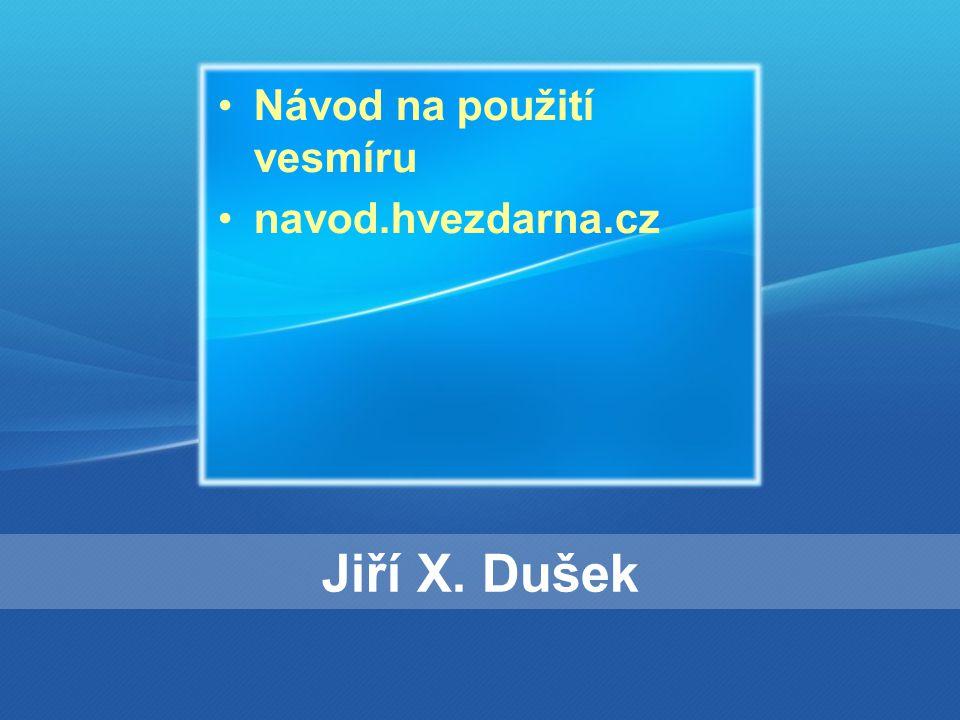 Jiří X. Dušek Návod na použití vesmíru navod.hvezdarna.cz