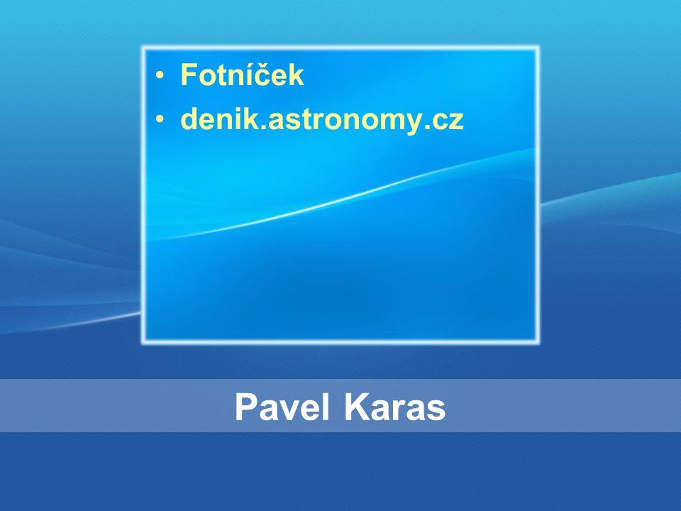 Pavel Karas Fotníček denik.astronomy.cz