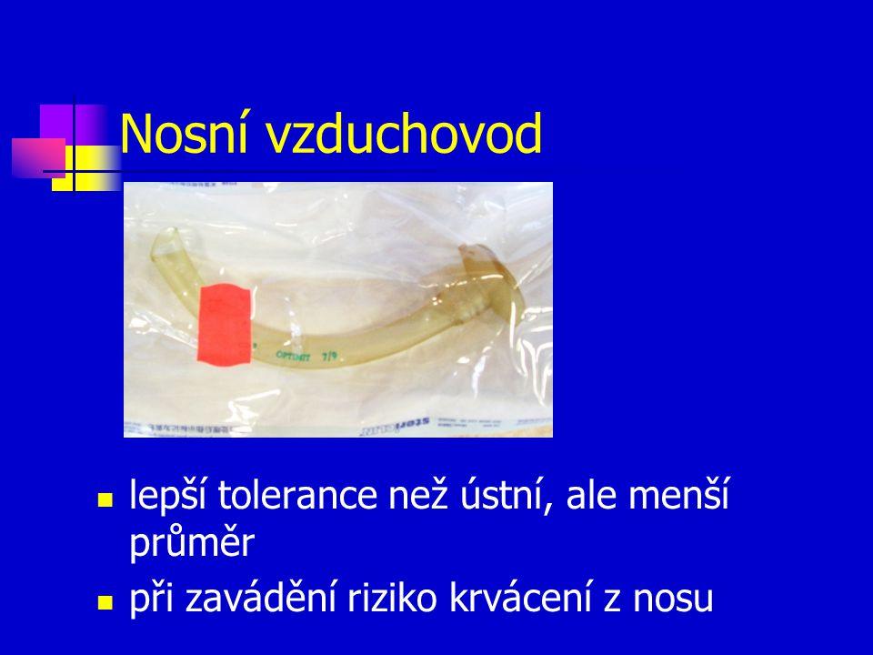 Nosní vzduchovod lepší tolerance než ústní, ale menší průměr při zavádění riziko krvácení z nosu