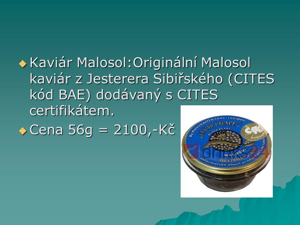  Kaviár Malosol:Originální Malosol kaviár z Jesterera Sibiřského (CITES kód BAE) dodávaný s CITES certifikátem.