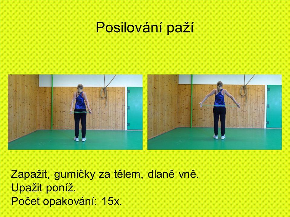 Posilování břišních svalů a dolních končetin Leh na zádech, skrčit kolena, opor lokty za tělem, zaháknout gumičku za kotníky.