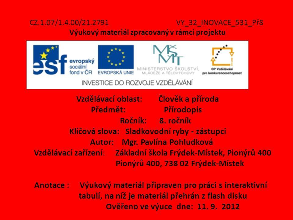 CZ.1.07/1.4.00/21.2791VY_32_INOVACE_531_Př8 Výukový materiál zpracovaný v rámci projektu Vzdělávací oblast: Člověk a příroda Předmět: Přírodopis Roční