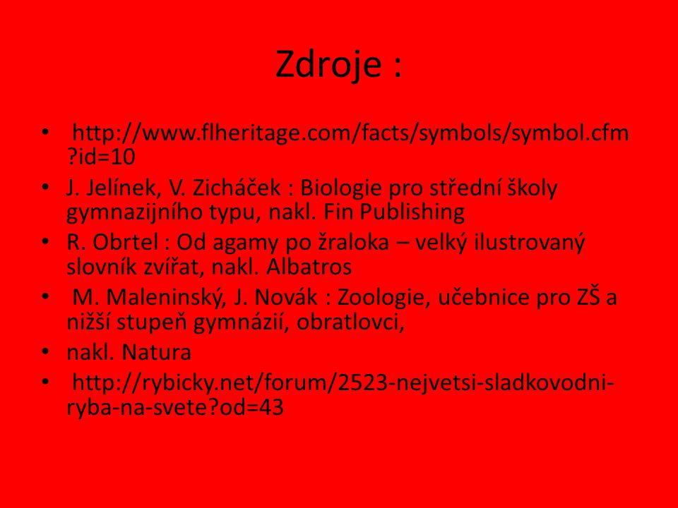 Zdroje : http://www.flheritage.com/facts/symbols/symbol.cfm ?id=10 J. Jelínek, V. Zicháček : Biologie pro střední školy gymnazijního typu, nakl. Fin P