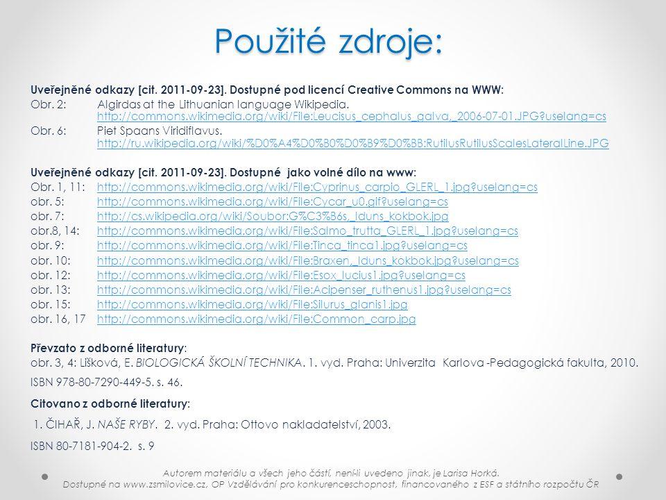 Použité zdroje: Uveřejněné odkazy [cit. 2011-09-23]. Dostupné pod licencí Creative Commons na WWW: Obr. 2: Algirdas at the Lithuanian language Wikiped