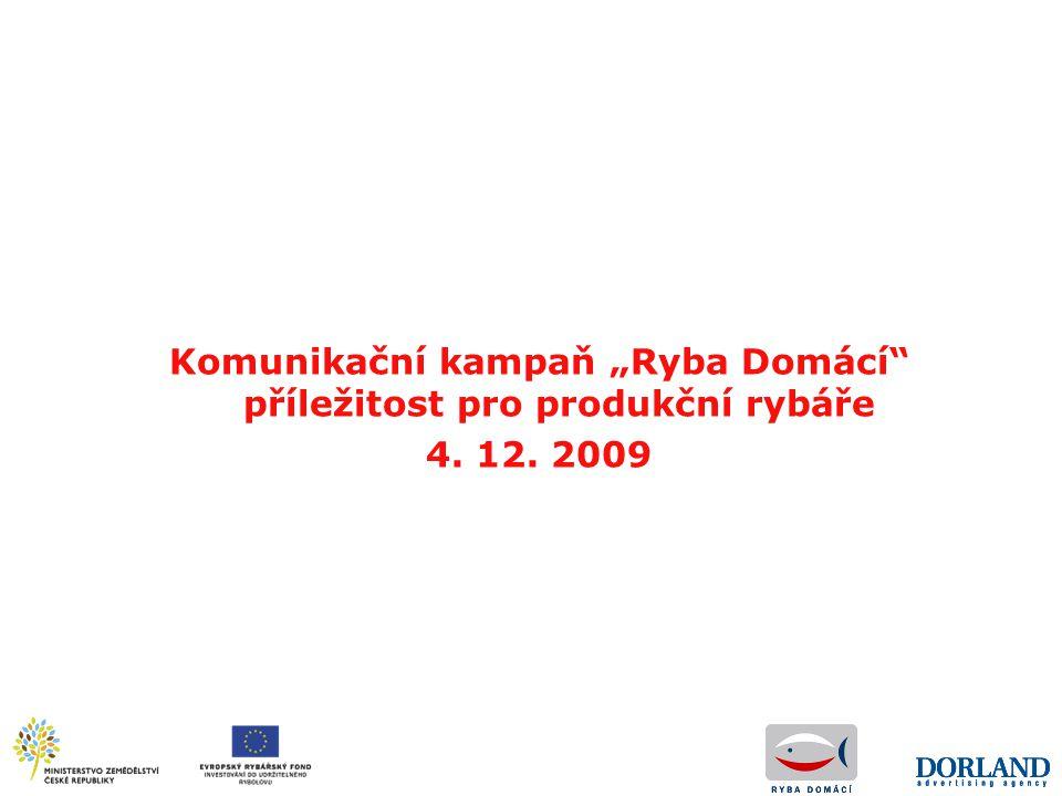 """Komunikační kampaň """"Ryba Domácí"""" příležitost pro produkční rybáře 4. 12. 2009"""