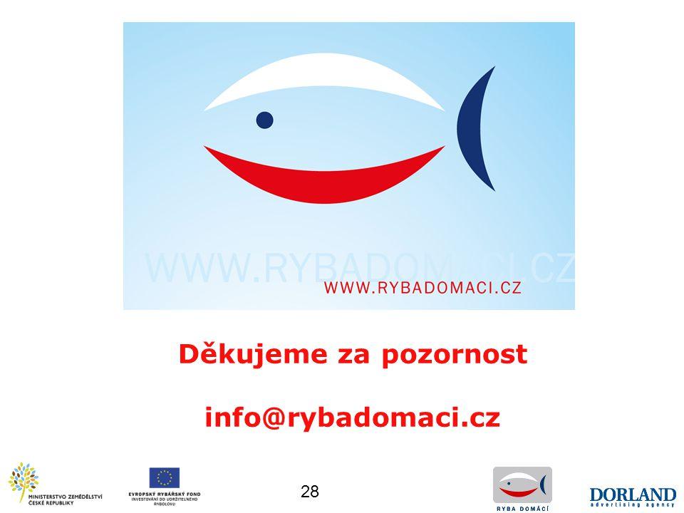 28 Děkujeme za pozornost info@rybadomaci.cz