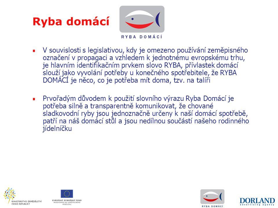 Ryba domácí ■ V souvislosti s legislativou, kdy je omezeno používání zeměpisného označení v propagaci a vzhledem k jednotnému evropskému trhu, je hlav