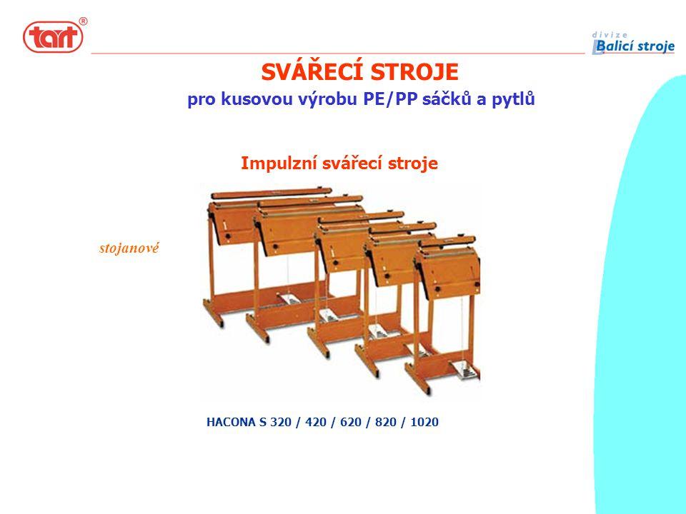 SVÁŘECÍ STROJE pro kusovou výrobu PE/PP sáčků a pytlů HACONA S 320 / 420 / 620 / 820 / 1020 Impulzní svářecí stroje stojanové