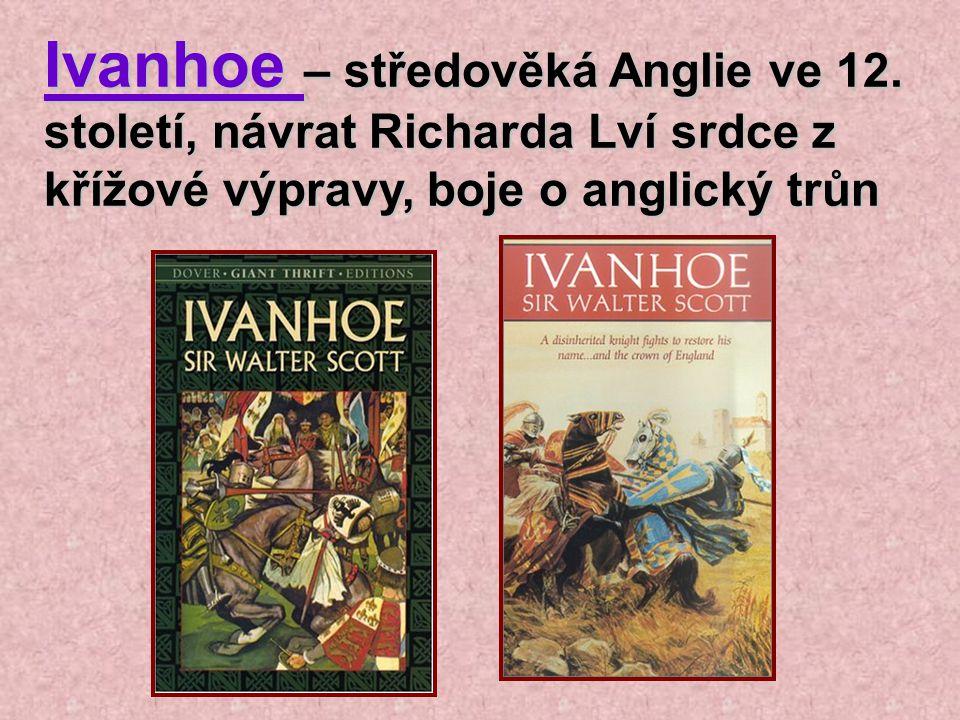 Ivanhoe – středověká Anglie ve 12. století, návrat Richarda Lví srdce z křížové výpravy, boje o anglický trůn
