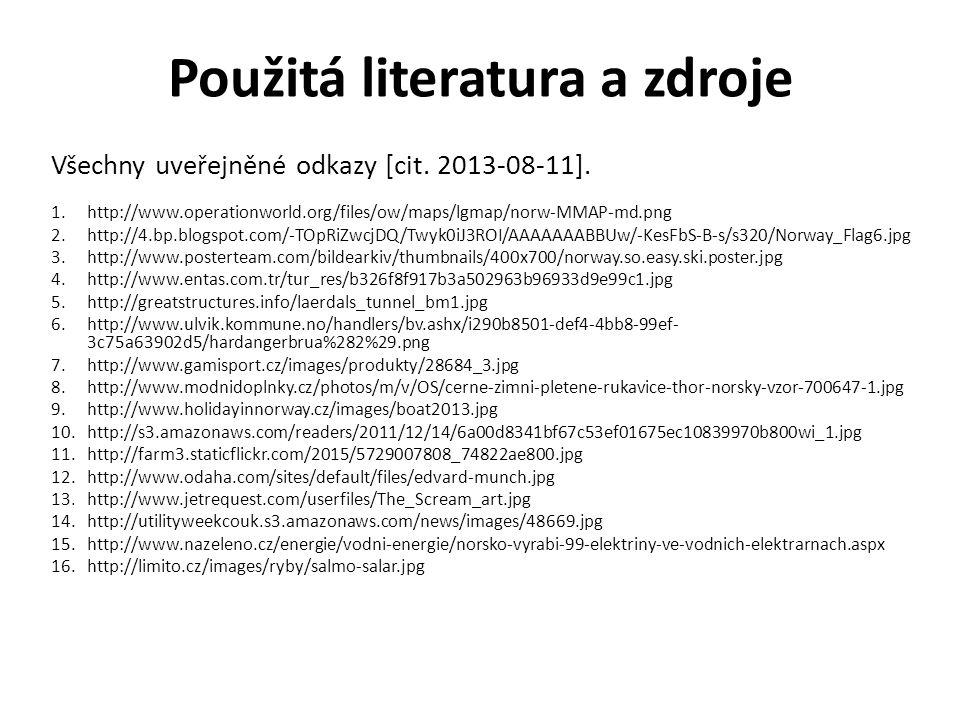 Použitá literatura a zdroje Všechny uveřejněné odkazy [cit. 2013-08-11]. 1.http://www.operationworld.org/files/ow/maps/lgmap/norw-MMAP-md.png 2.http:/