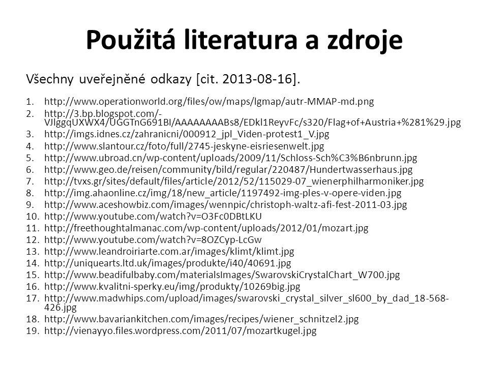 Použitá literatura a zdroje Všechny uveřejněné odkazy [cit. 2013-08-16]. 1.http://www.operationworld.org/files/ow/maps/lgmap/autr-MMAP-md.png 2.http:/