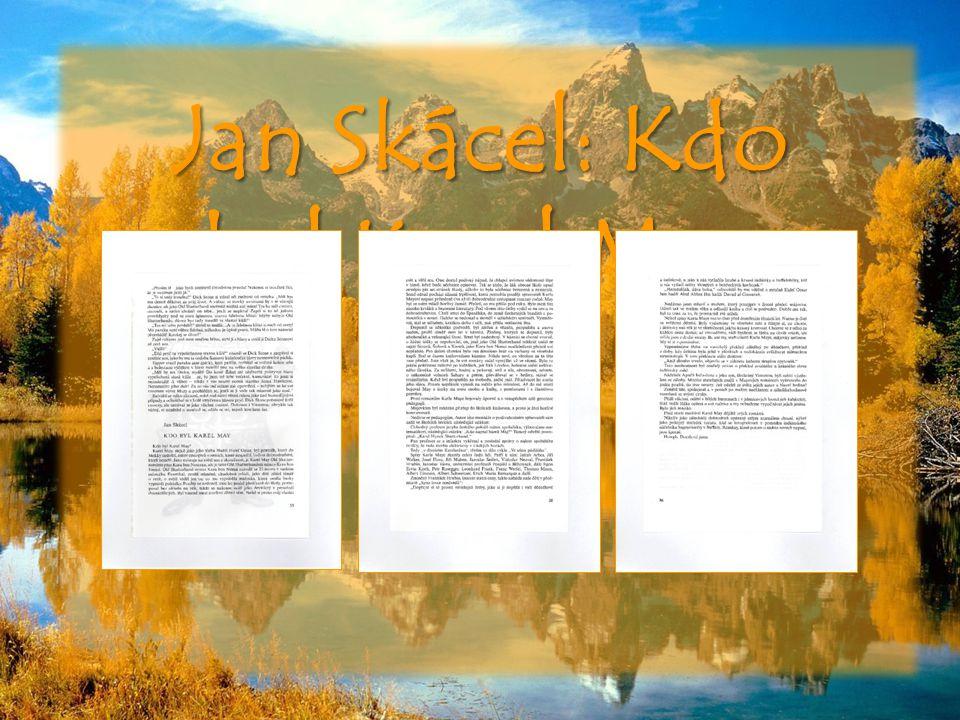 Vinnetou (1893)Poklad ve Stříbrném jezeře (1890 - 1891)Divokým Kurdistánem (1882)Syn lovce medvědů (1887) Romá ny