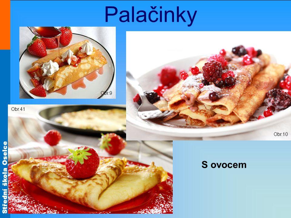 Střední škola Oselce Palačinky Obr.41 S ovocem Obr.9 Obr.10