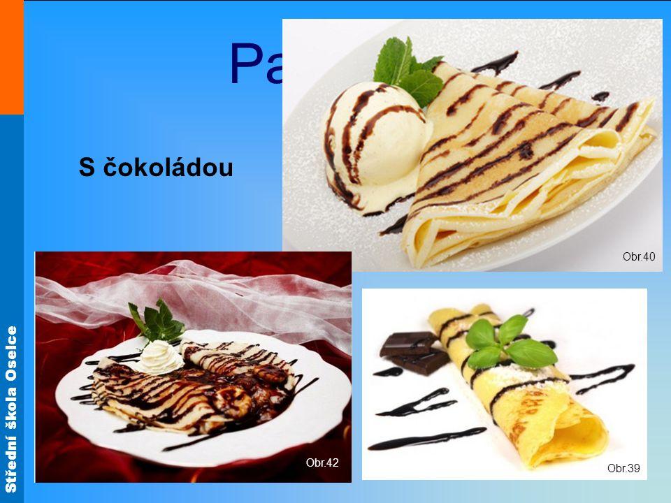 Střední škola Oselce Palačinky Obr.39 Obr.40 Obr.42 S čokoládou