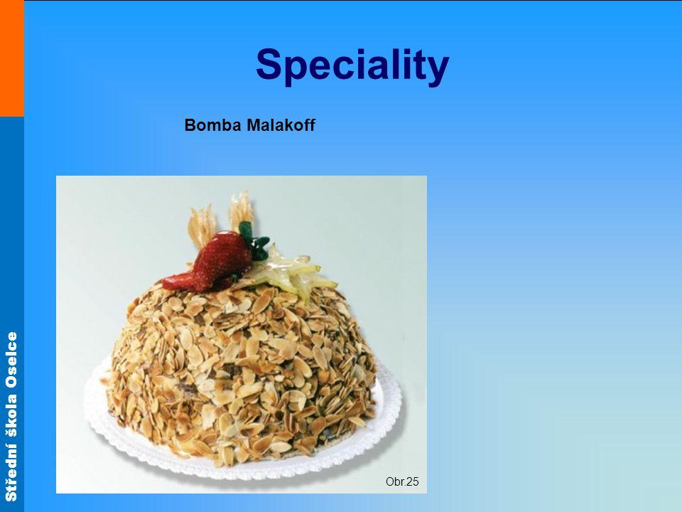 Střední škola Oselce Speciality Obr.25 Bomba Malakoff