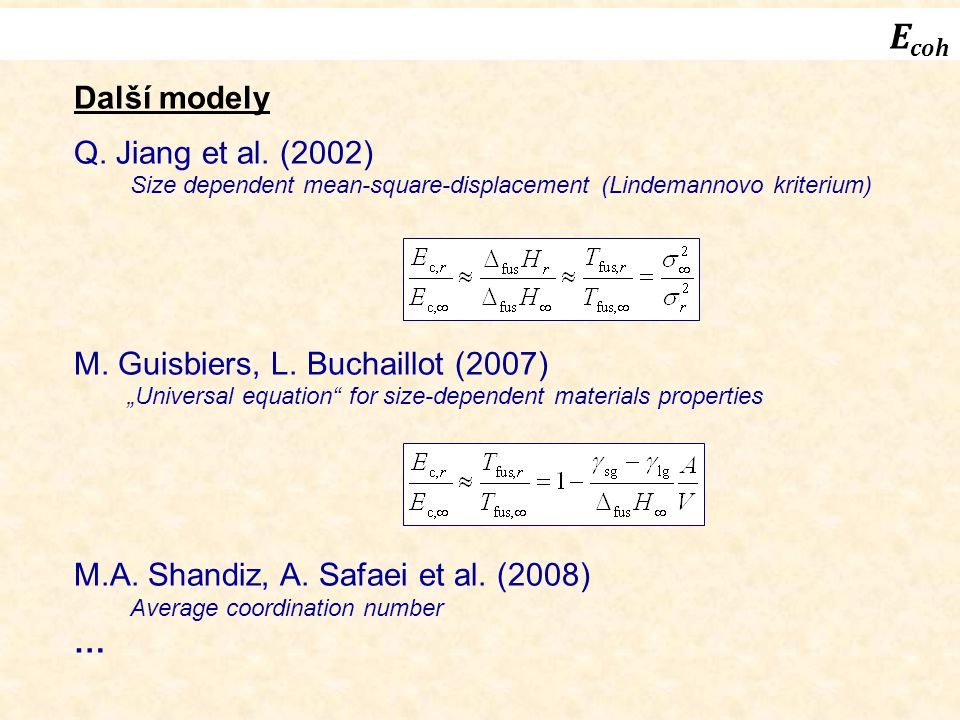 E coh Další modely Q. Jiang et al.