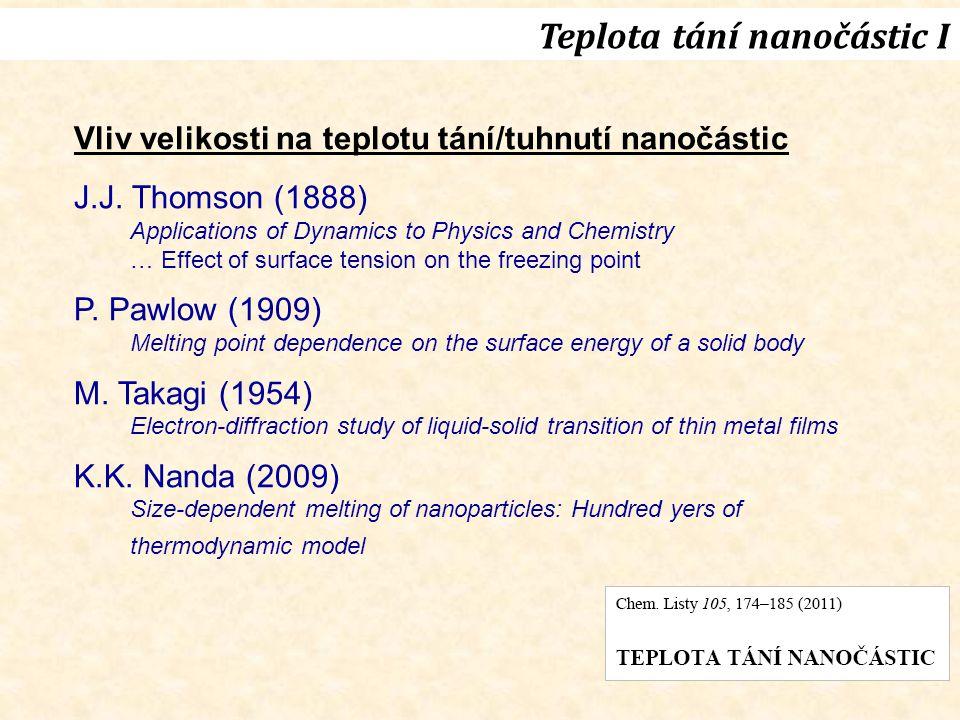 Teplota tání nanočástic I Vliv velikosti na teplotu tání/tuhnutí nanočástic J.J.