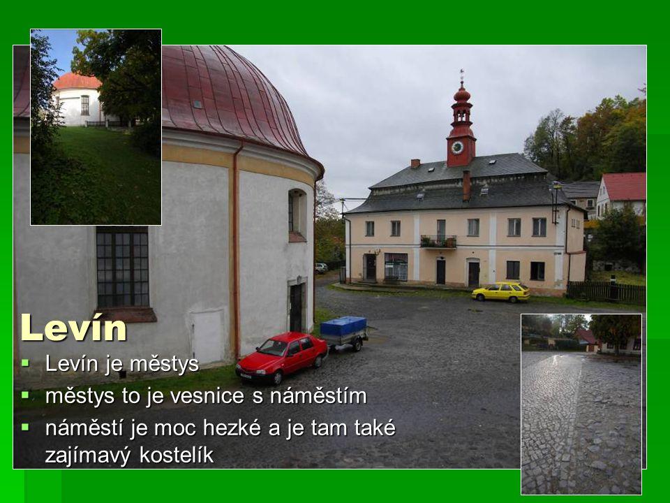 Levín je městys  městys to je vesnice s náměstím  náměstí je moc hezké a je tam také zajímavý kostelík Levín