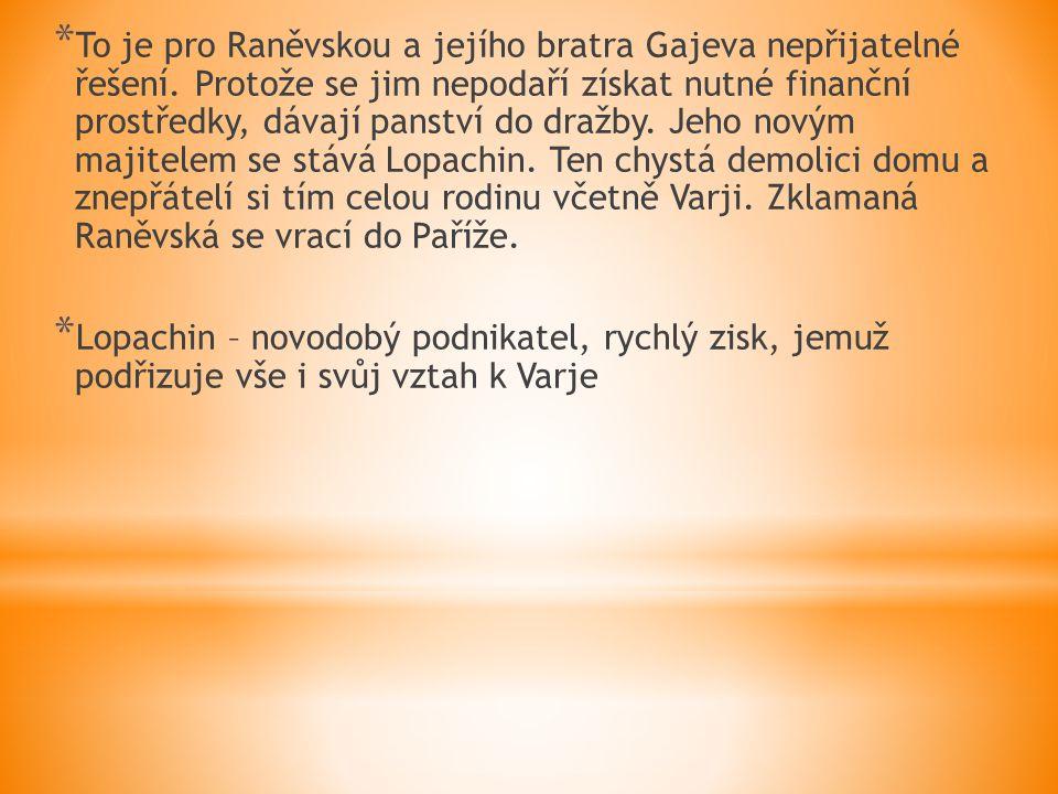 * To je pro Raněvskou a jejího bratra Gajeva nepřijatelné řešení.