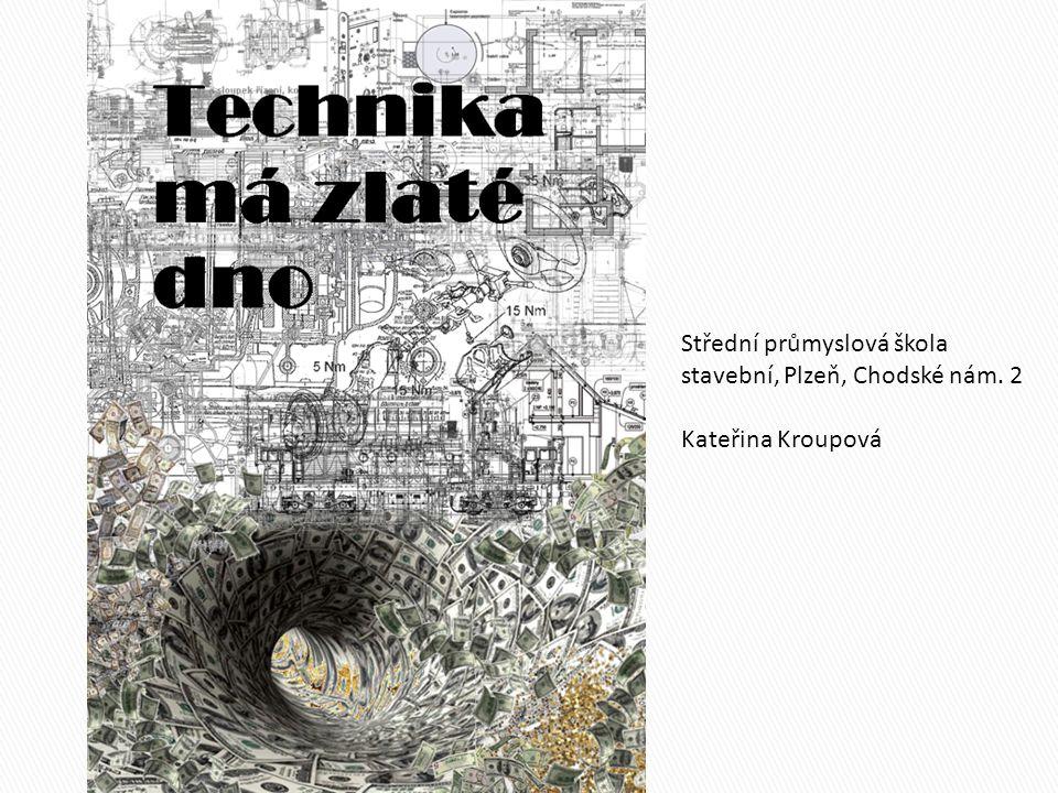 Střední průmyslová škola stavební, Plzeň, Chodské nám. 2 Kateřina Kroupová