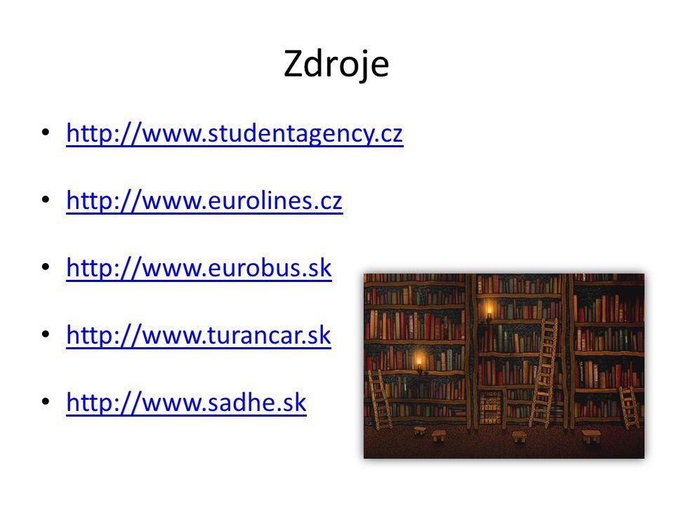 Zdroje http://www.studentagency.cz http://www.eurolines.cz http://www.eurobus.sk http://www.turancar.sk http://www.sadhe.sk