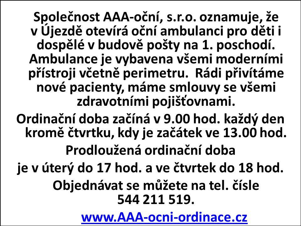 Společnost AAA-oční, s.r.o. oznamuje, že v Újezdě otevírá oční ambulanci pro děti i dospělé v budově pošty na 1. poschodí. Ambulance je vybavena všemi