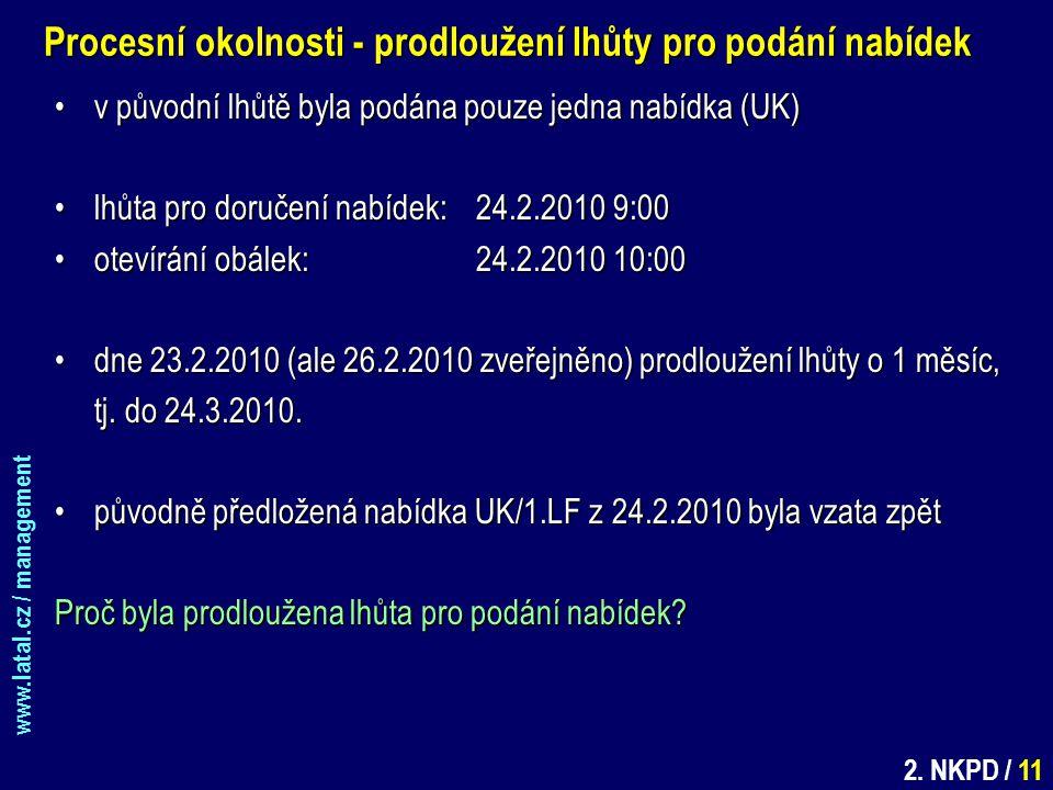 www.latal.cz / management 2. NKPD / 11 Procesní okolnosti - prodloužení lhůty pro podání nabídek v původní lhůtě byla podána pouze jedna nabídka (UK)v