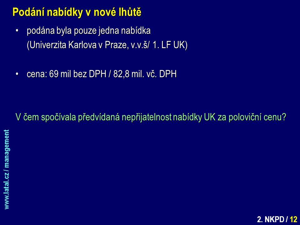 www.latal.cz / management 2. NKPD / 12 Podání nabídky v nové lhůtě podána byla pouze jedna nabídkapodána byla pouze jedna nabídka (Univerzita Karlova