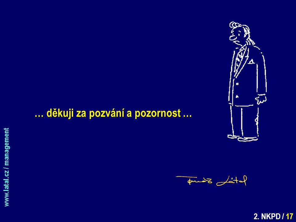 www.latal.cz / management 2. NKPD / 17 … děkuji za pozvání a pozornost …