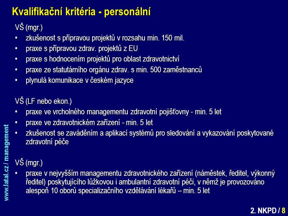 www.latal.cz / management 2. NKPD / 8 Kvalifikační kritéria - personální VŠ (mgr.) zkušenost s přípravou projektů v rozsahu min. 150 mil.zkušenost s p