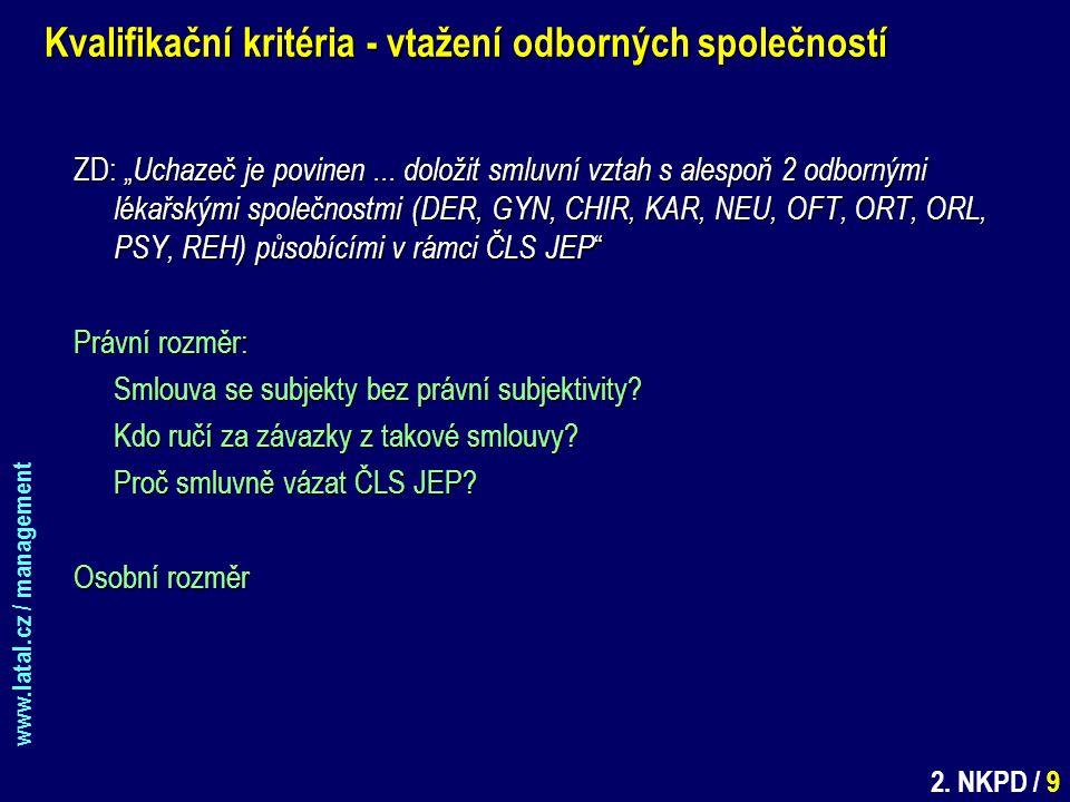 """www.latal.cz / management 2. NKPD / 9 Kvalifikační kritéria - vtažení odborných společností ZD: """" Uchazeč je povinen... doložit smluvní vztah s alespo"""