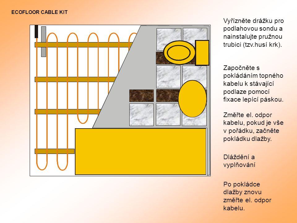 Vyřízněte drážku pro podlahovou sondu a nainstalujte pružnou trubici (tzv.husí krk).
