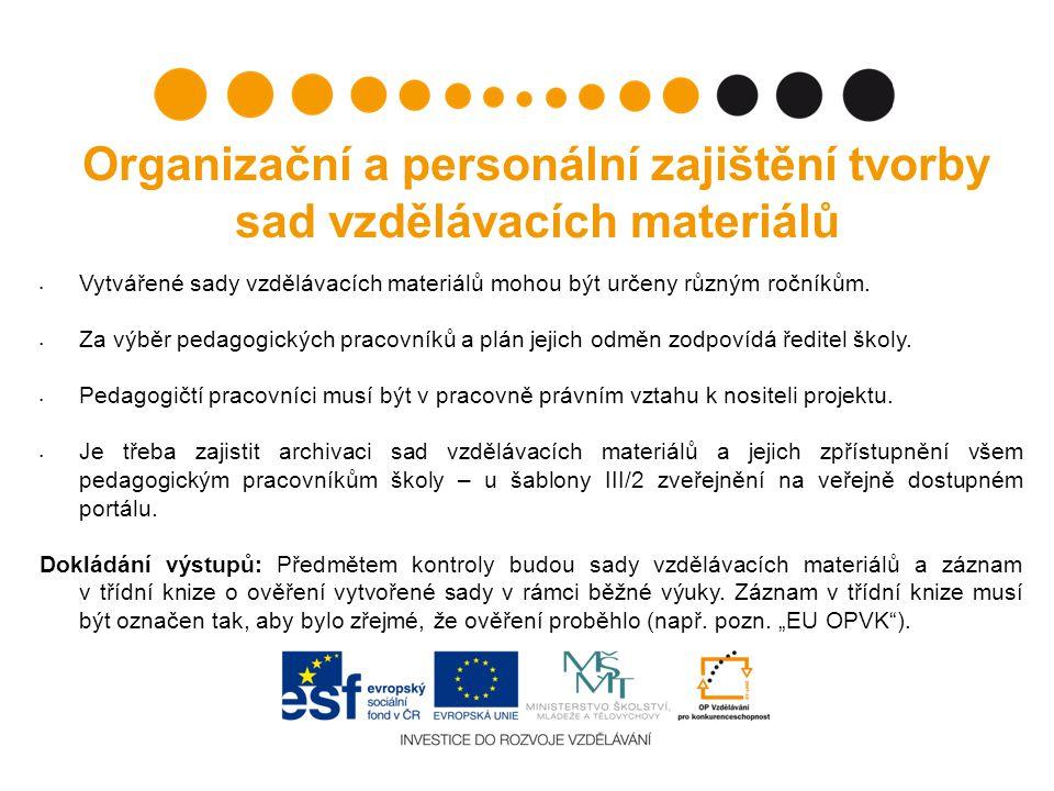 Organizační a personální zajištění tvorby sad vzdělávacích materiálů Vytvářené sady vzdělávacích materiálů mohou být určeny různým ročníkům. Za výběr