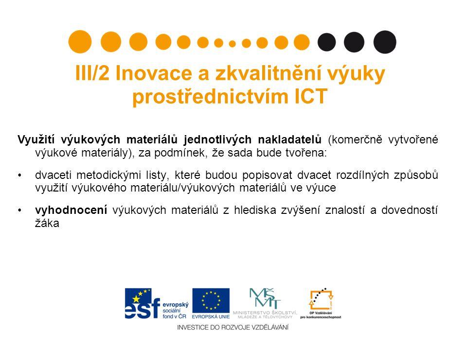 III/2 Inovace a zkvalitnění výuky prostřednictvím ICT Využití výukových materiálů jednotlivých nakladatelů (komerčně vytvořené výukové materiály), za
