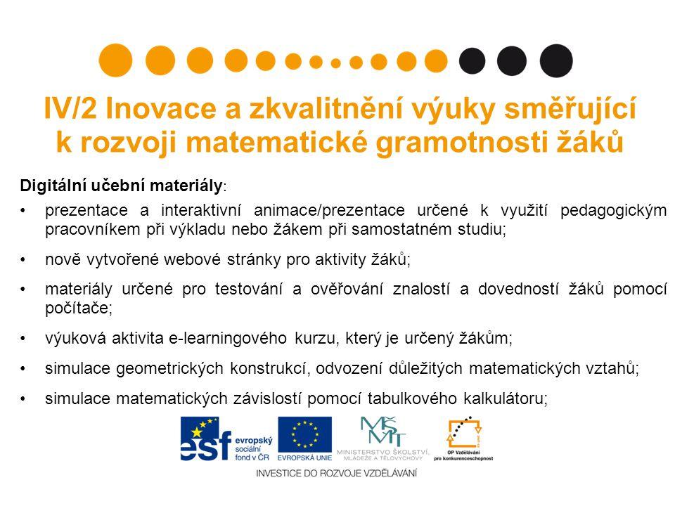 IV/2 Inovace a zkvalitnění výuky směřující k rozvoji matematické gramotnosti žáků Digitální učební materiály : prezentace a interaktivní animace/preze