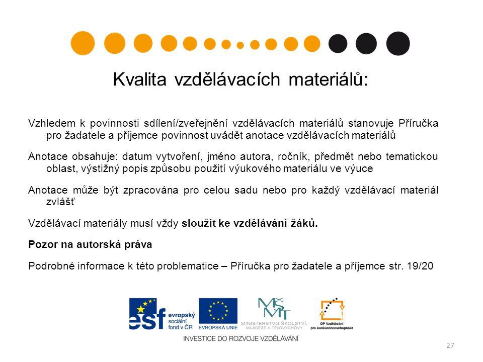 Kvalita vzdělávacích materiálů: Vzhledem k povinnosti sdílení/zveřejnění vzdělávacích materiálů stanovuje Příručka pro žadatele a příjemce povinnost u
