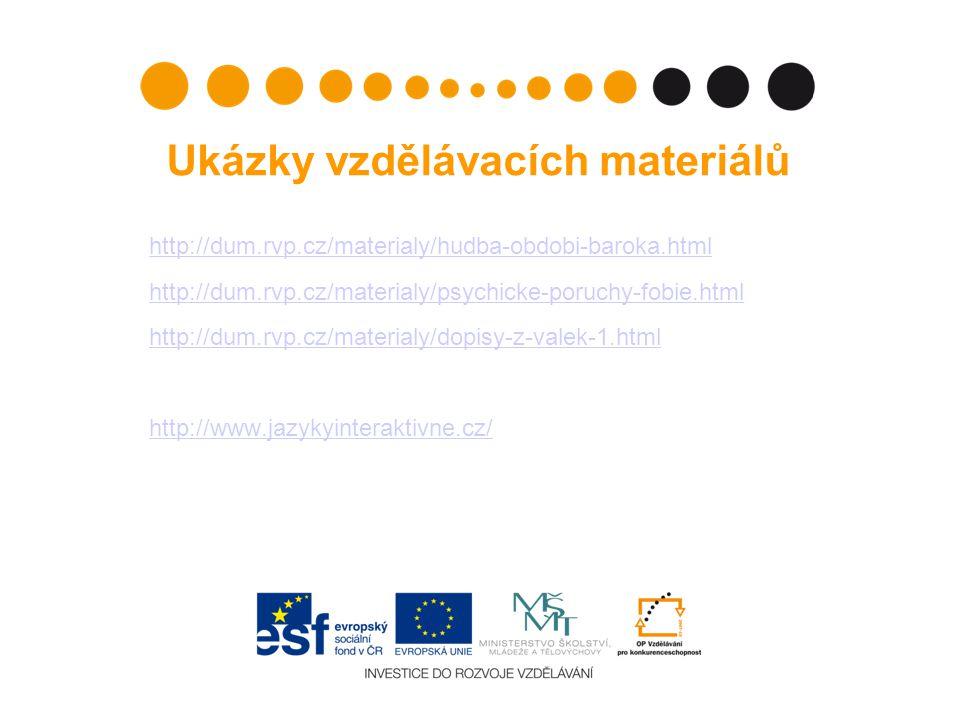 Ukázky vzdělávacích materiálů http://dum.rvp.cz/materialy/hudba-obdobi-baroka.html http://dum.rvp.cz/materialy/psychicke-poruchy-fobie.html http://dum