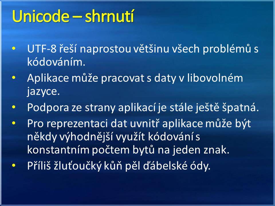 UTF-8 řeší naprostou většinu všech problémů s kódováním. Aplikace může pracovat s daty v libovolném jazyce. Podpora ze strany aplikací je stále ještě