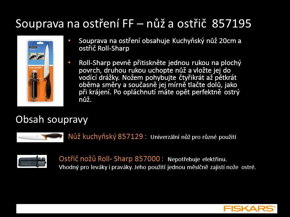Souprava na ostření FF – nůž a ostřič 857195 Souprava na ostření obsahuje Kuchyňský nůž 20cm a ostřič Roll-Sharp Roll-Sharp pevně přitiskněte jednou r