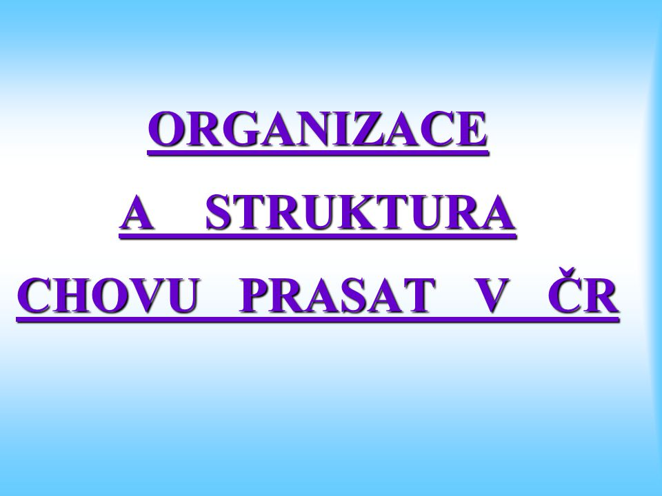 Struktura a organizace CHP v ČR Nejvýznamnějším orgánem pro chov hospodářských zvířat je při Mze ČR Unie chovatelů hospodářských zvířat (Praha 2, Sokolská 64).