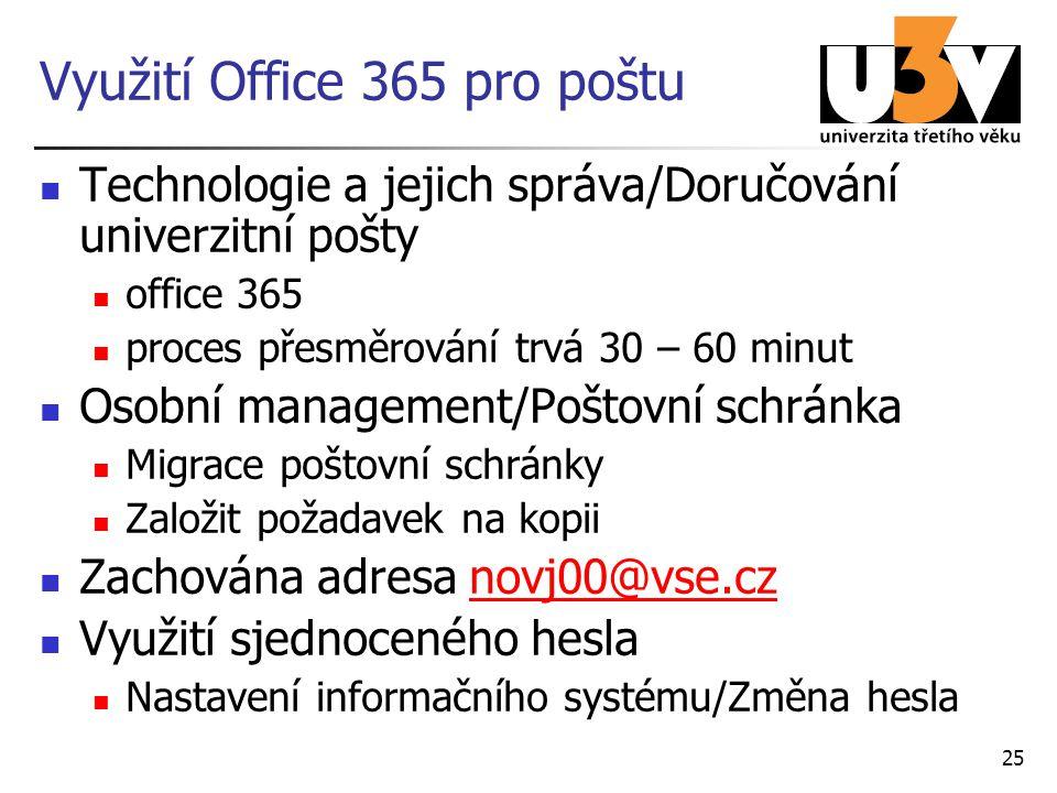 Využití Office 365 pro poštu Technologie a jejich správa/Doručování univerzitní pošty office 365 proces přesměrování trvá 30 – 60 minut Osobní managem
