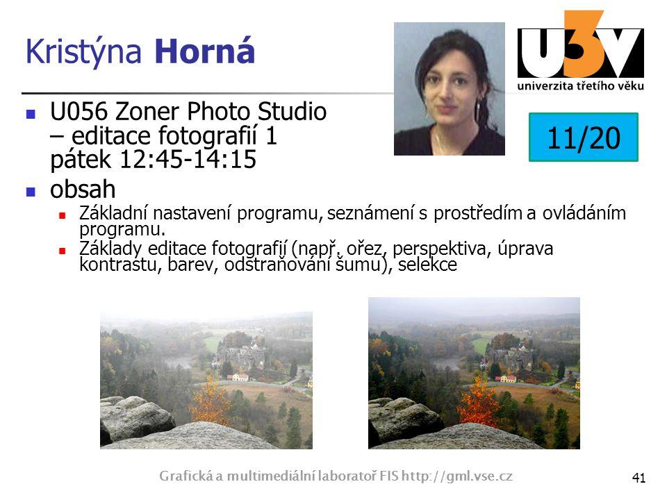 Kristýna Horná U056 Zoner Photo Studio – editace fotografií 1 pátek 12:45-14:15 obsah Základní nastavení programu, seznámení s prostředím a ovládáním programu.