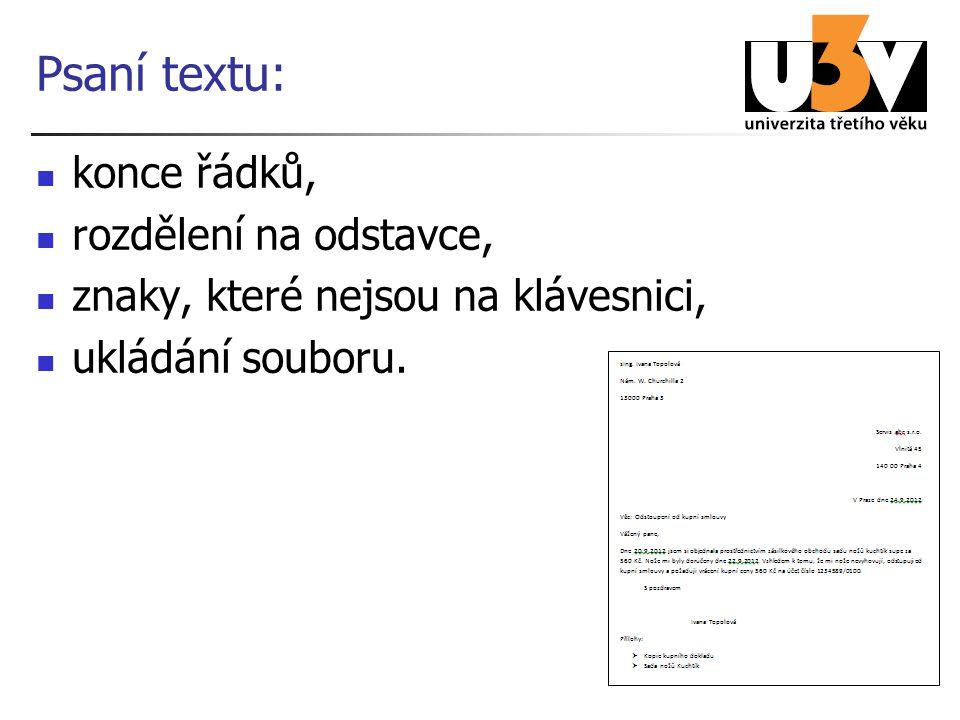 Psaní textu: konce řádků, rozdělení na odstavce, znaky, které nejsou na klávesnici, ukládání souboru.