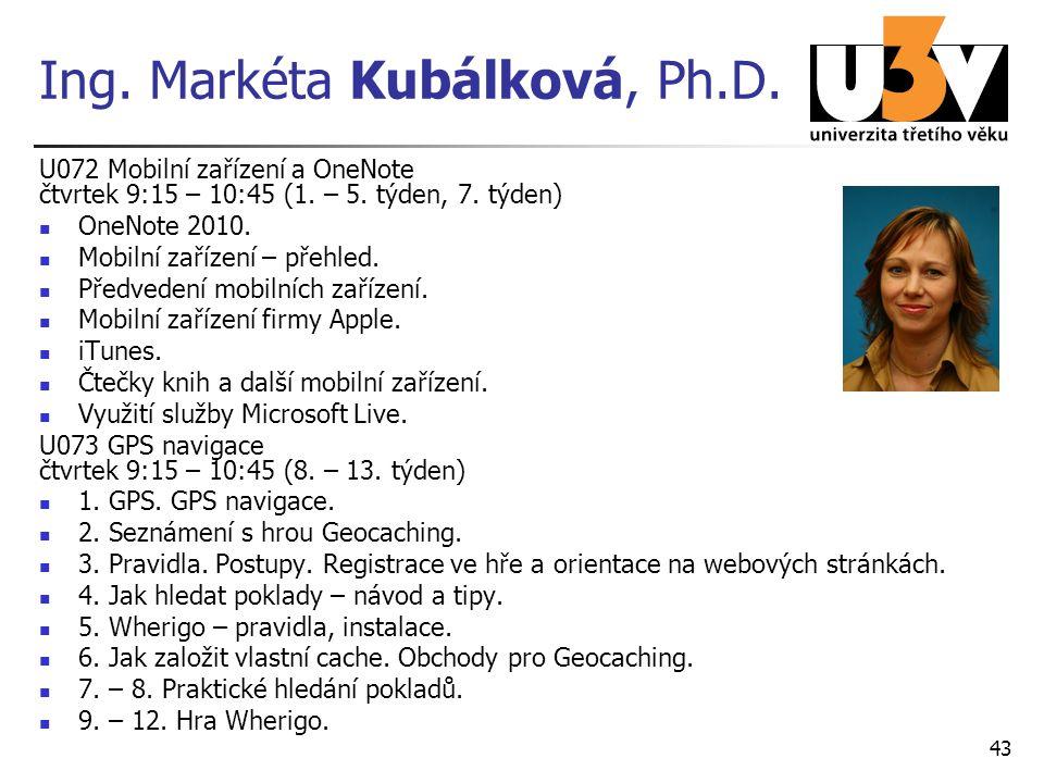 Ing. Markéta Kubálková, Ph.D. U072 Mobilní zařízení a OneNote čtvrtek 9:15 – 10:45 (1. – 5. týden, 7. týden) OneNote 2010. Mobilní zařízení – přehled.