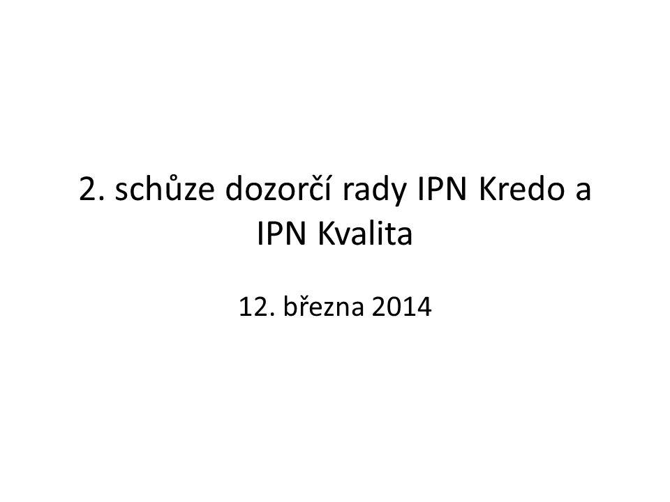 2. schůze dozorčí rady IPN Kredo a IPN Kvalita 12. března 2014