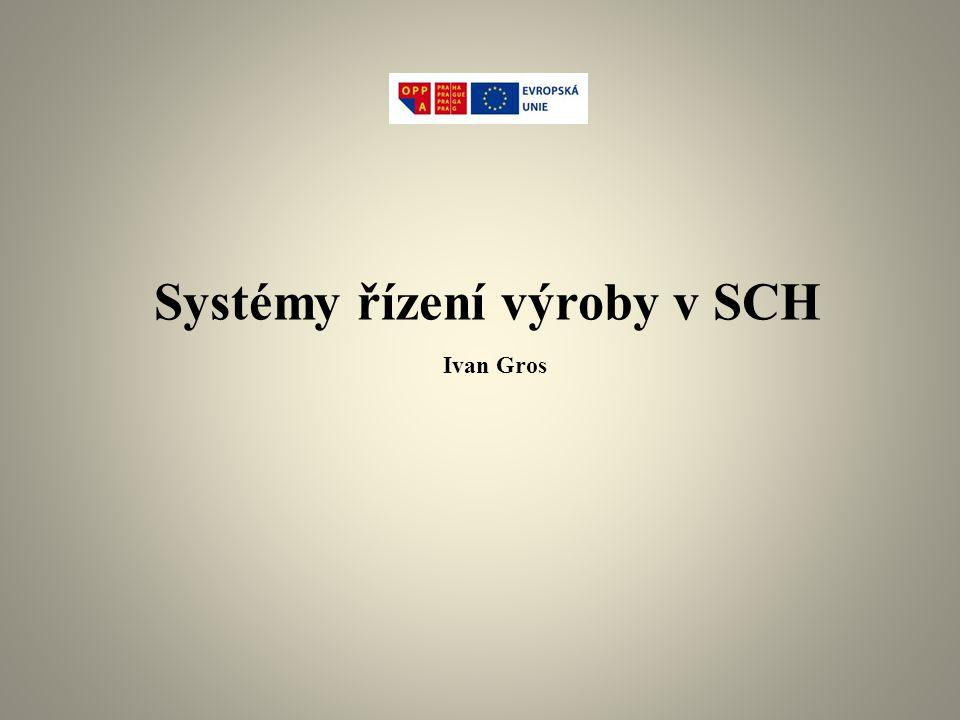 Systémy řízení výroby v SCH Ivan Gros