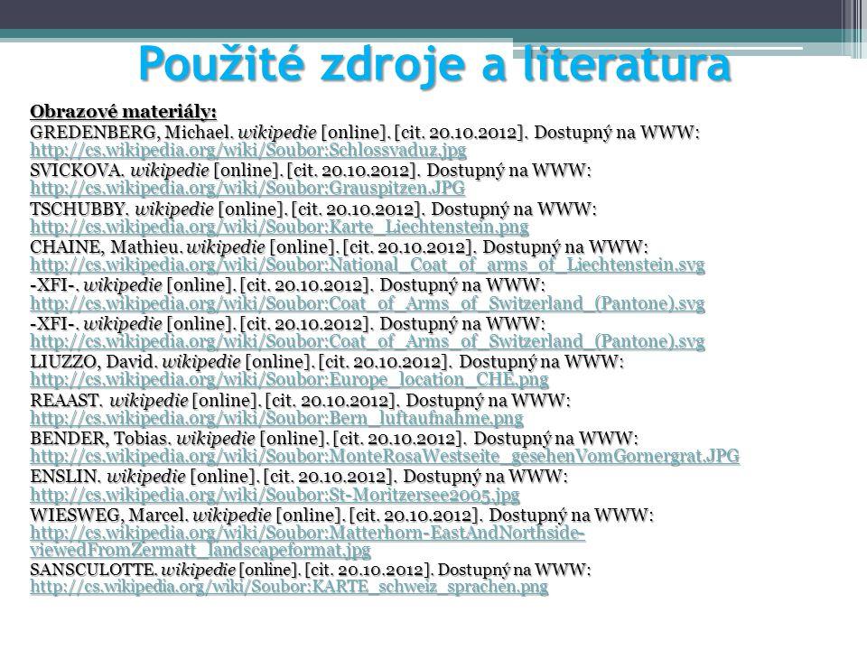 Použité zdroje a literatura Obrazové materiály: GREDENBERG, Michael. wikipedie [online]. [cit. 20.10.2012]. Dostupný na WWW: http://cs.wikipedia.org/w