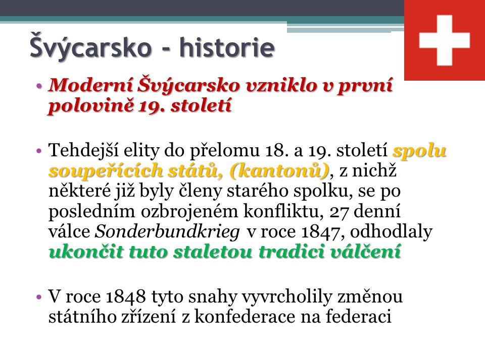 Švýcarsko - historie ekonomických důvodů důvody politické a obrannéK tomuto kroku vedly vedle ekonomických důvodů i důvody politické a obranné, neboť na území konfederace do té doby válčily nejen kantony a města mezi sebou, ale i mnohé tehdejší mocnosti Evropy Menší správní celky totiž samy o sobě nemohly jednotlivě obstát jak ekonomicky, tak ani vojenskyMenší správní celky totiž samy o sobě nemohly jednotlivě obstát jak ekonomicky, tak ani vojensky Zahraniční politika, která ustanovovala Švýcarsko jako přísně neutrálníZahraniční politika, která ustanovovala Švýcarsko jako přísně neutrální Zároveň konfederace začala budovat silnou spolkovou armádu určenou pro případnou vlastní obranu