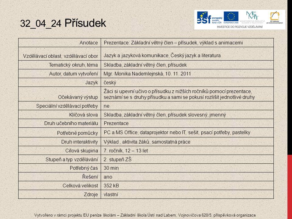 32_04_24 Přísudek Vytvořeno v rámci projektu EU peníze školám – Základní škola Ústí nad Labem, Vojnovičova 620/5, příspěvková organizace AnotacePrezen